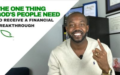 This is the ONE thing God's people need to receive a financial breakthrough