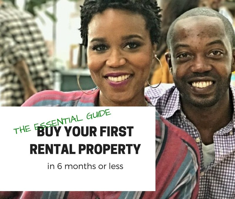 Buy first rental property in 6 months or less