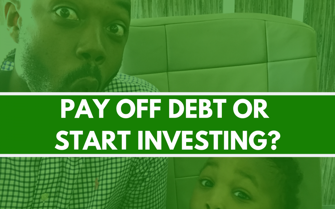 Should you pay off debt, or start investing?