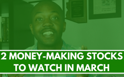 2 Money-making stocks to watch in March