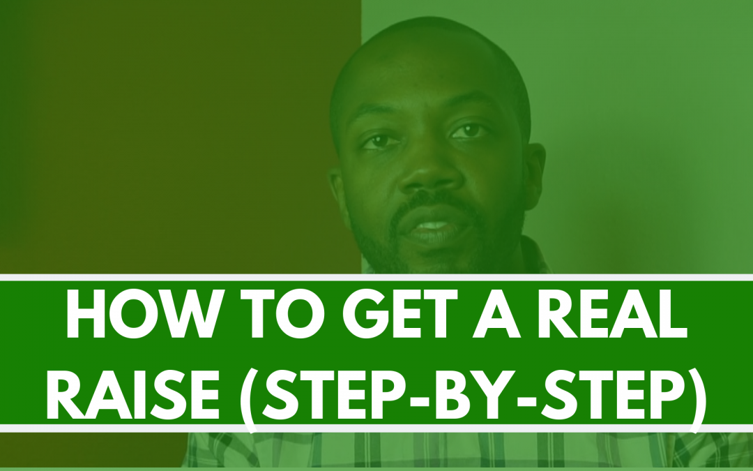 How to get a REAL raise in 5 simple steps
